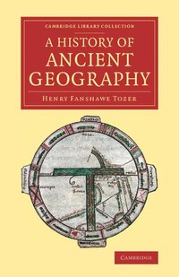 A History of Ancient Geography (häftad)