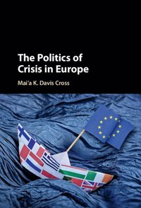 Politics of Crisis in Europe (e-bok)