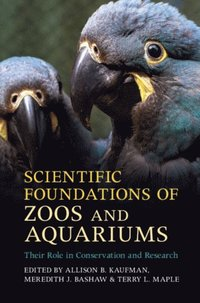 Scientific Foundations of Zoos and Aquariums (e-bok)