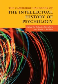 Cambridge Handbook of the Intellectual History of Psychology (e-bok)