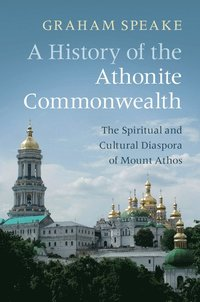 A History of the Athonite Commonwealth (inbunden)