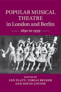 Popular Musical Theatre in London and Berlin (häftad)