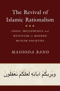 The Revival of Islamic Rationalism (inbunden)