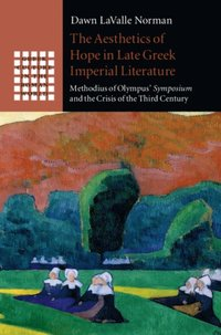 Aesthetics of Hope in Late Greek Imperial Literature (e-bok)