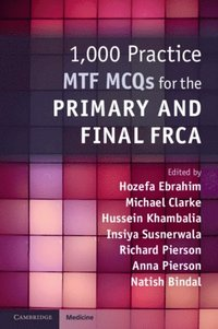 1,000 Practice MTF MCQs for the Primary and Final FRCA (e-bok)