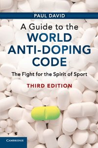 A Guide to the World Anti-Doping Code (häftad)