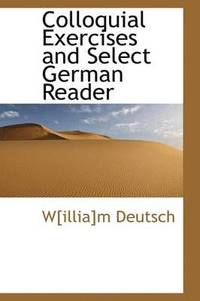 Colloquial Exercises and Select German Reader (häftad)