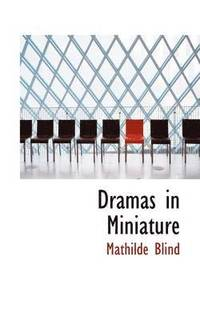 Dramas in Miniature (inbunden)