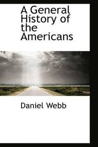 A General History of the Americans (inbunden)