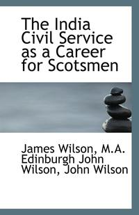The India Civil Service as a Career for Scotsmen (häftad)