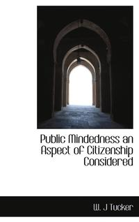 Public Mindedness An Aspect Of Citizenship Considered (inbunden)