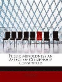 Public Mindedness an Aspect of Citizenship Considered (häftad)