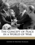 The Concept of Peace in a World of War