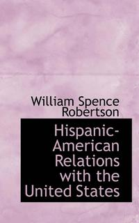 Hispanic-American Relations With The United States