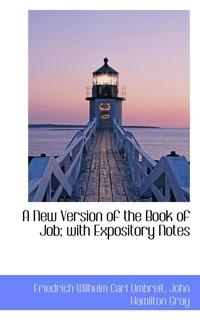 New Version Of The Book Of Job; With Expository Notes