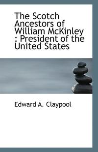 The Scotch Ancestors of William McKinley (häftad)
