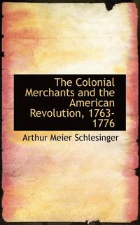 The Colonial Merchants and the American Revolution, 1763-1776 (häftad)
