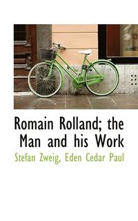 Romain Rolland; The Man and His Work (häftad)