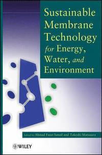 Sustainable Membrane Technology for Energy, Water, and Environment (inbunden)