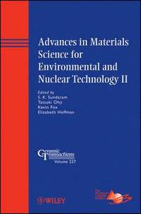 Advances in Materials Science for Environmental and Nuclear Technology II (inbunden)