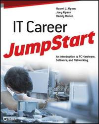 IT Career JumpStart: An Introduction to PC Hardware, Software, and Networking (häftad)