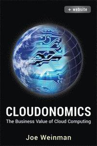 Cloudonomics: The Business Value of Cloud Computing + Website (inbunden)