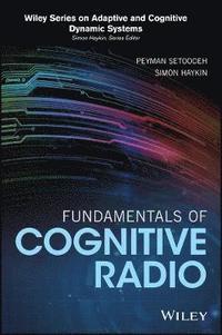Fundamentals of Cognitive Radio av Peyman Setoodeh, Simon Haykin (Bok)