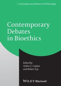 Contemporary Debates in Bioethics (e-bok)