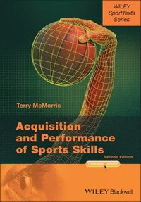 Acquisition and Performance of Sports Skills (häftad)