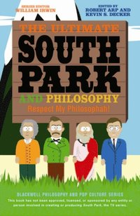 Ultimate South Park and Philosophy (e-bok)