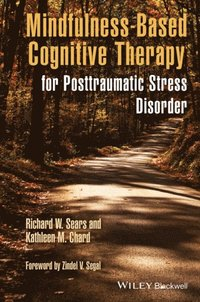 Mindfulness-Based Cognitive Therapy for Posttraumatic Stress Disorder (e-bok)