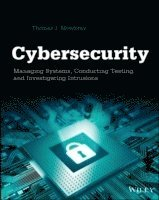 Cybersecurity: Managing Systems, Conducting Testing, and Investigating Intrusions (häftad)