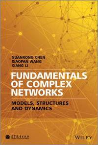 Fundamentals of Complex Networks - Guanrong Chen, Xiaofan