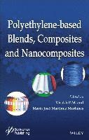 Polyethylene-Based Blends, Composites and Nanocomposities (inbunden)