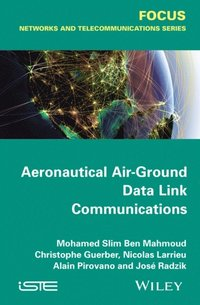 Aeronautical Air-Ground Data Link Communications (e-bok)