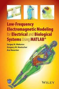 Low-Frequency Electromagnetic Modeling for Electrical and Biological Systems Using MATLAB (inbunden)