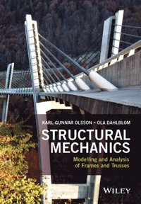 Structural Mechanics: Modelling and Analysis of Frames and Trusses (e-bok)