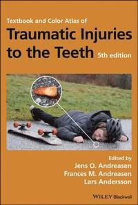 Textbook and Color Atlas of Traumatic Injuries to the Teeth (inbunden)