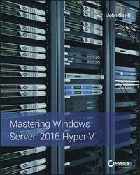 Mastering Windows Server 2016 Hyper-v (häftad)