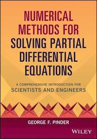 Numerical Methods for Solving Partial Differential Equations av George F  Pinder (Bok)