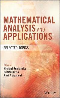Mathematical Analysis and Applications av Michael Ruzhansky, Hemen Dutta,  Ravi P Agarwal (Bok)
