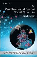 The Visualization of Spatial Social Structure (inbunden)
