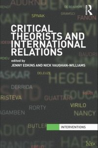Critical Theorists and International Relations (e-bok)