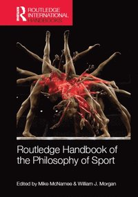 Routledge Handbook of the Philosophy of Sport (e-bok)