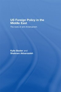 US Foreign Policy in the Middle East (e-bok)