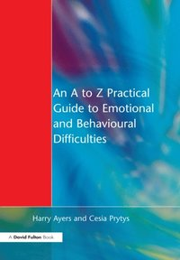 an a to z practical guide to learning difficulties ayers harry gray francesca