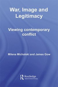 War, Image and Legitimacy (e-bok)