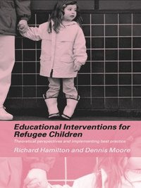 Educational Interventions for Refugee Children (e-bok)