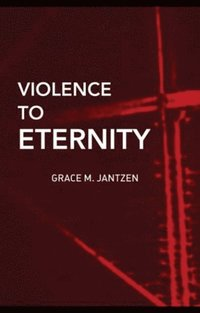 Violence to Eternity (e-bok)