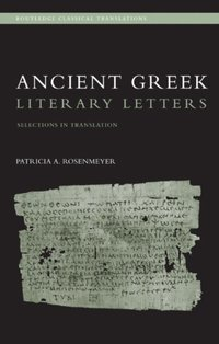 Ancient Greek Literary Letters (e-bok)
